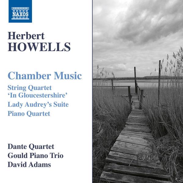 Dante Quartet - Howells: Chamber Music