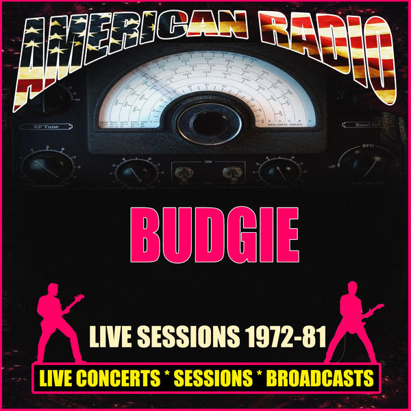Budgie - Live Sessions 1972-81