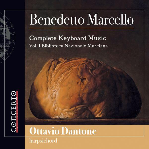 Ottavio Dantone - Benedetto Marcello - Complete Keyboard Music Vol. I (Biblioteca Nazionale Marciana)