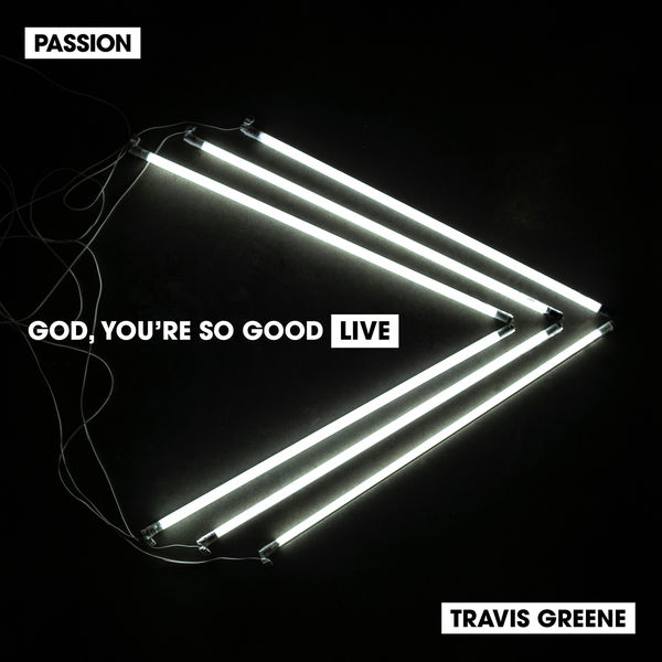 Album God, You're So Good, Passion | Qobuz: download and