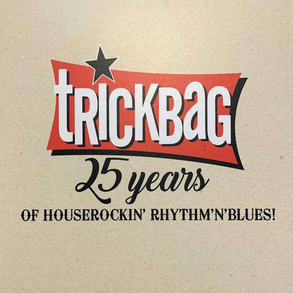 Trickbag - 25 years of houserockin' rhythm'n'blues!