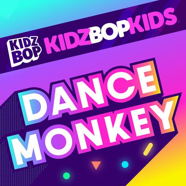 Kidz Bop Kids|Dance Monkey