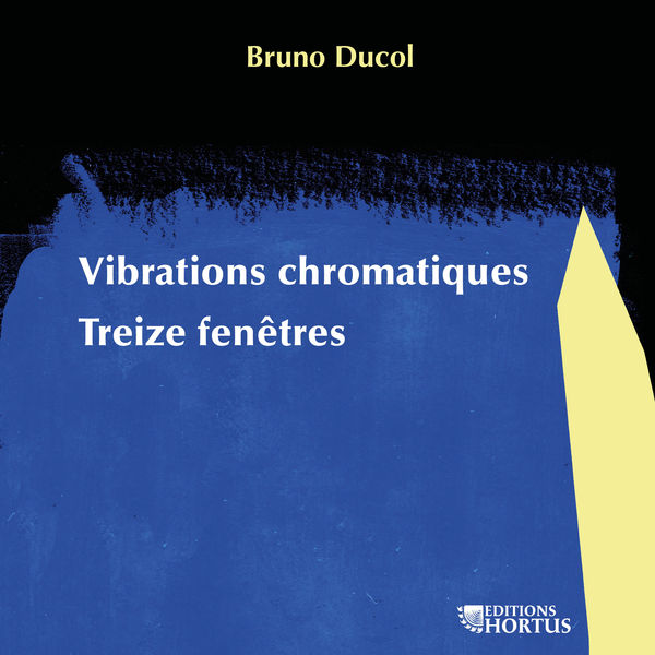 Various Artists - Bruno Ducol: Vibrations chromatiques