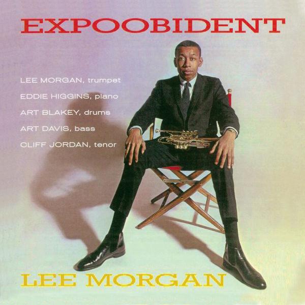 Lee Morgan - Expoobident (Remastered)