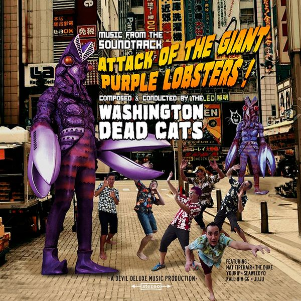 Washington Dead Cats - Attack Of The Giant Purple Lobsters