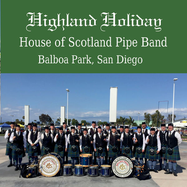 House of Scotland Pipe Band - Highland Holiday