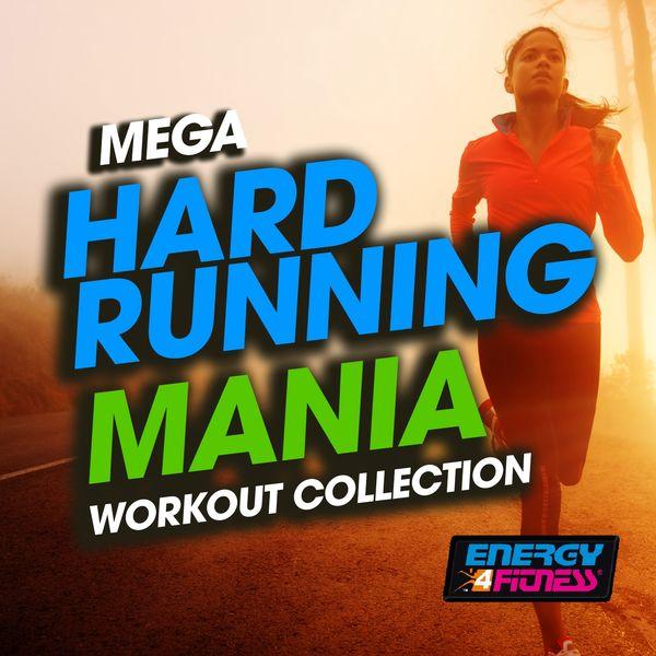 Various Artists - Mega Hard Running Mania Workout Collection