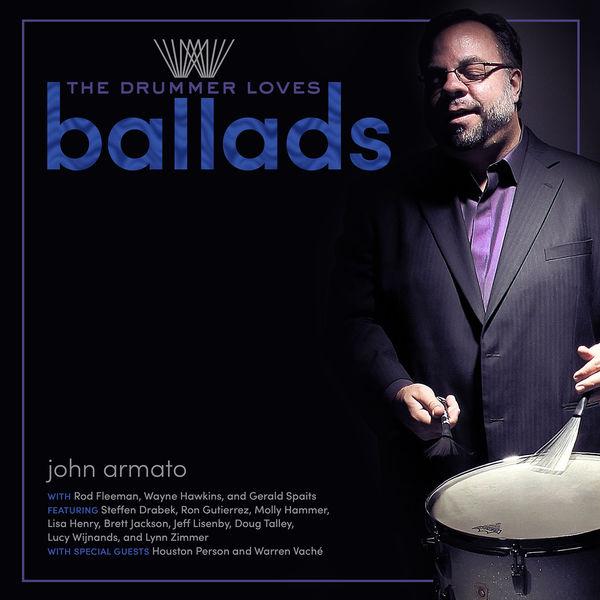 John Armato - The Drummer Loves Ballads