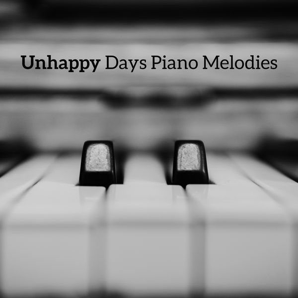 Unhappy Days Piano Melodies: 15 Emotional Soft Piano Jazz