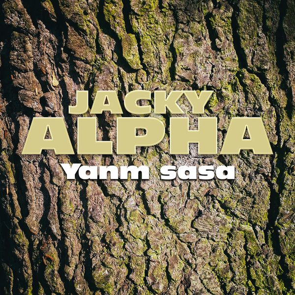 Jacky Alpha - Yanm sasa.rar Released on May 27, 2019 by K.W.I. Kréol West Indies  R18ztgjn5j4da_600