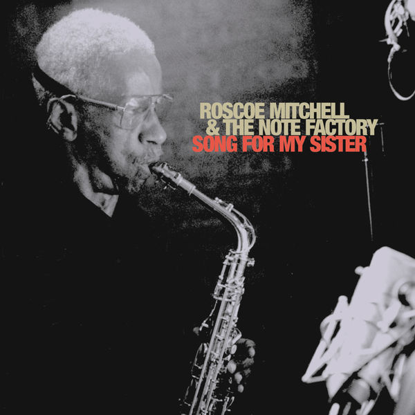 Roscoe Mitchell - Song For My Sister