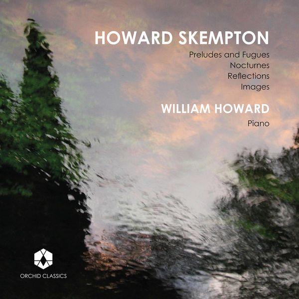 William Howard - Howard Skempton: Piano Works