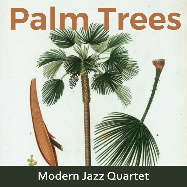 Modern Jazz Quartet - Palm Trees