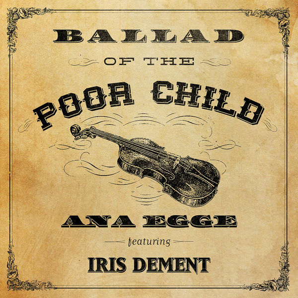 Ana Egge - Ballad of the Poor Child