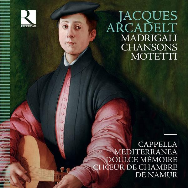 Leonardo García Alarcón - Jacques Arcadelt : Motetti - Madrigali - Chansons