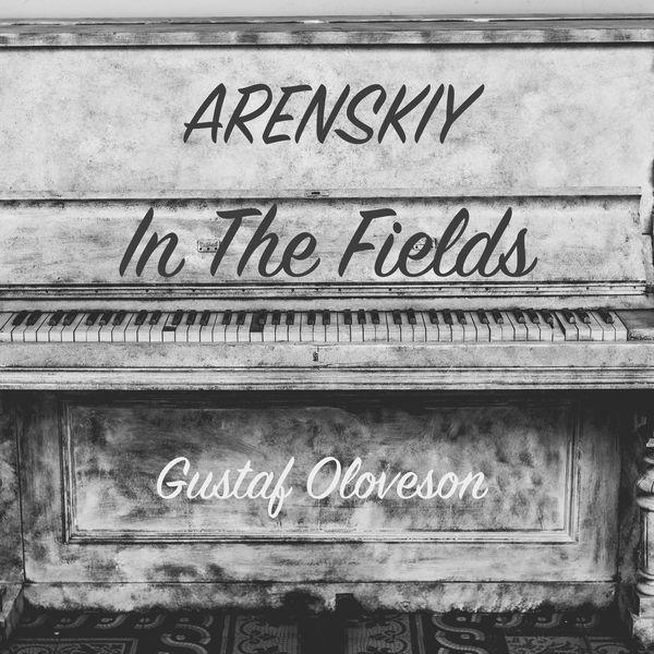 Gustaf Oloveson - Anton Arenskiy: In The Fields