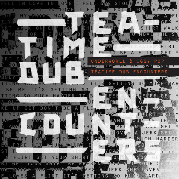 Underworld - Teatime Dub Encounters