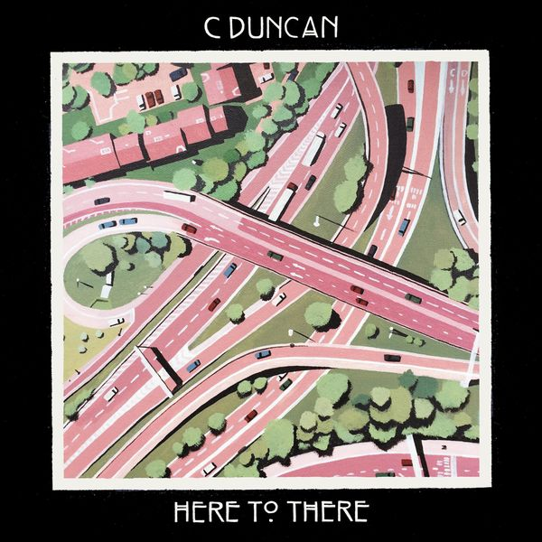 C Duncan - Here to There