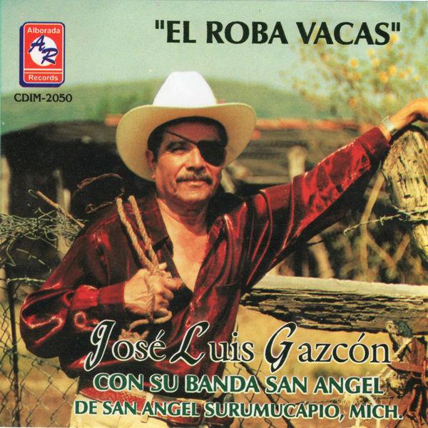 Jose Luis Gazcon - El Roba Vacas Con Su Banda San Angel de San Angel Surumucapio, Michoacán
