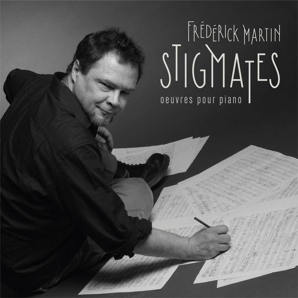 Flore Dupuy - Frédérick Martin: Stigmates (Œuvres pour piano)