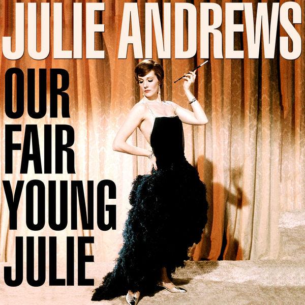 Julie Andrews - Our Fair Young Julie