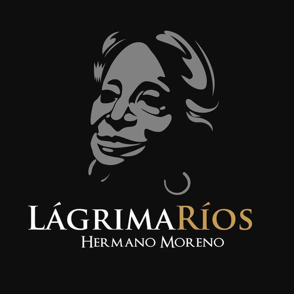 Lágrima Ríos - Hermano Moreno