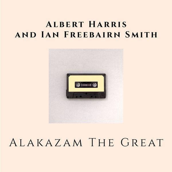 Albert Harris - Alakazam The Great!