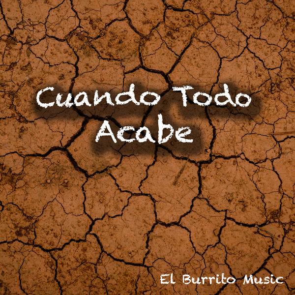 El Burrito Music - Cuando Todo Acabe