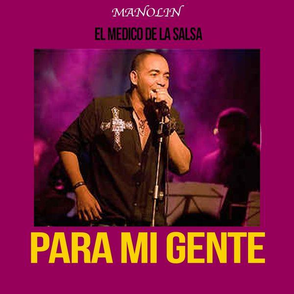 """Manolin """"El Medico De La Salsa"""" - Manolín """"El Médico de la Salsa""""- Para Mi Gente"""