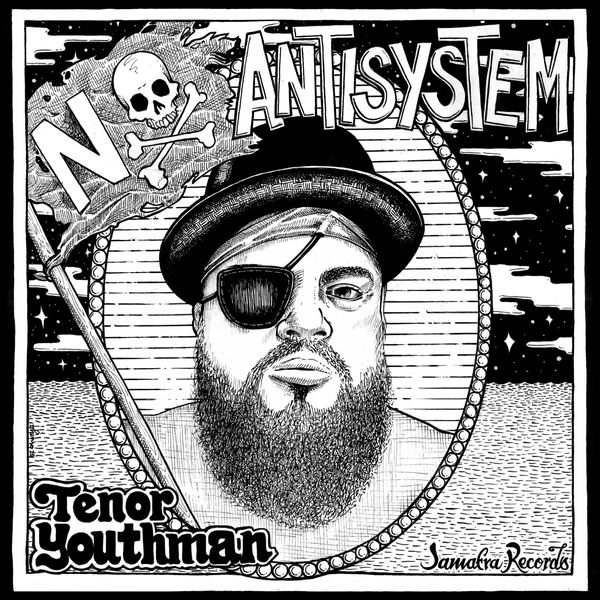 Tenor Youthman - No Antisystem