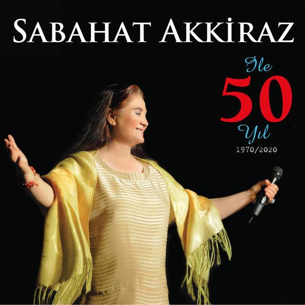 Sabahat Akkiraz - Sabahat Akkiraz ile 50 Yıl