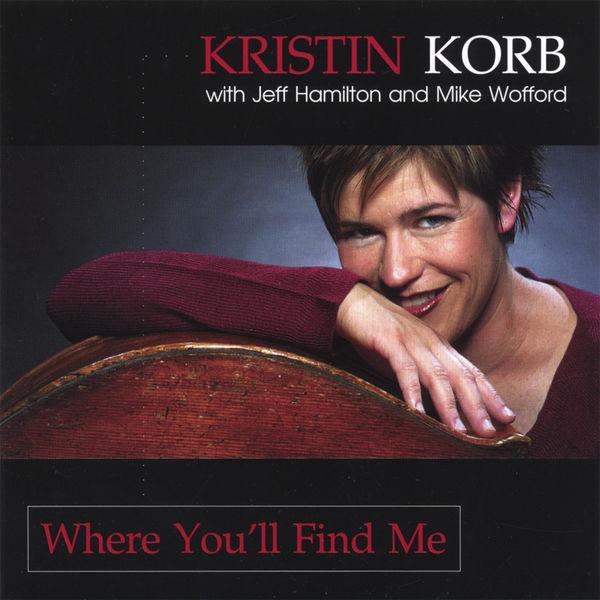 Kristin Korb - Where You'll Find Me