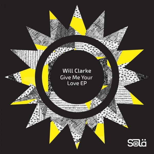 Will Clarke - Give Me Your Love - EP