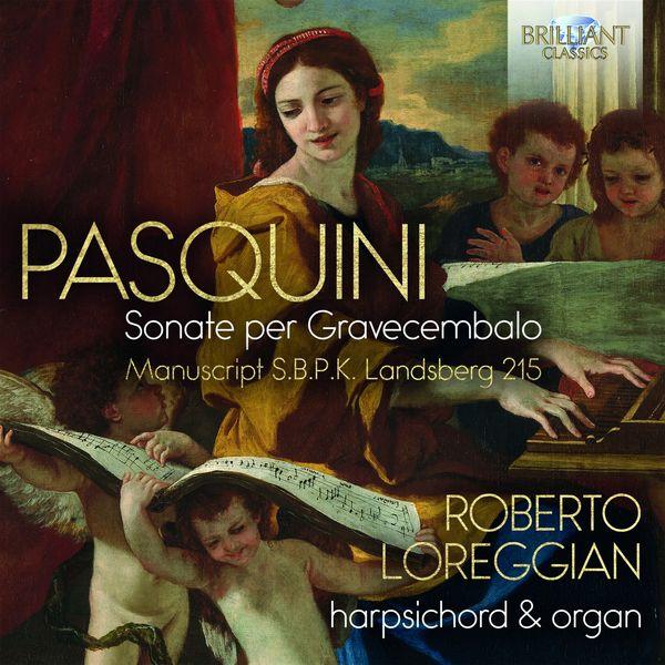 Roberto Loreggian - Pasquini: Sonate per Gravecembalo