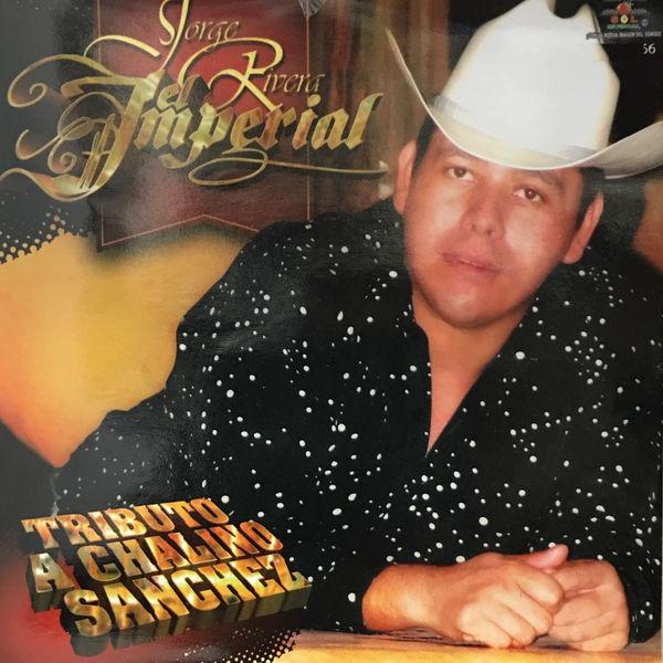 Jorge Rivera El Imperial - Tributo a Chalino Sanchez