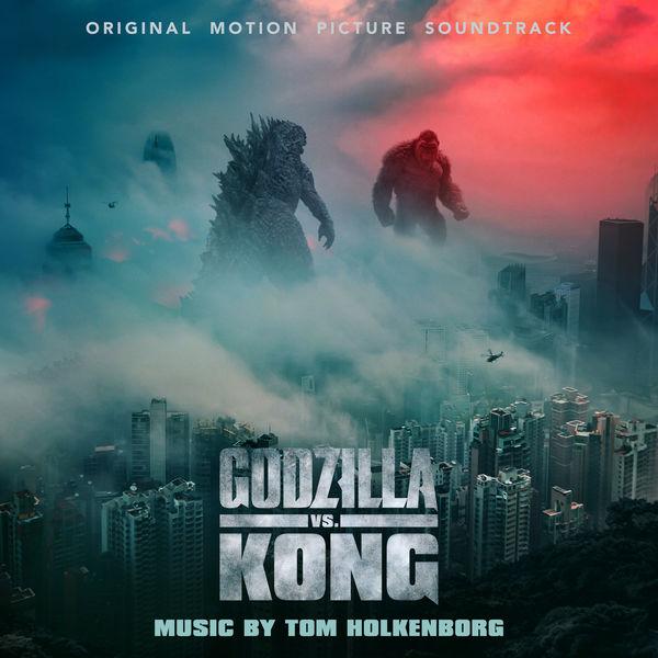 Junkie XL - Godzilla vs. Kong (Original Motion Picture Soundtrack)