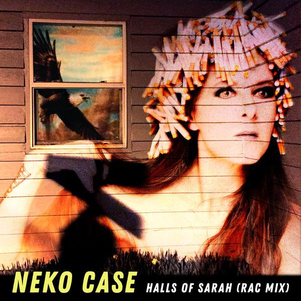Neko Case Halls Of Sarah (RAC Mix)