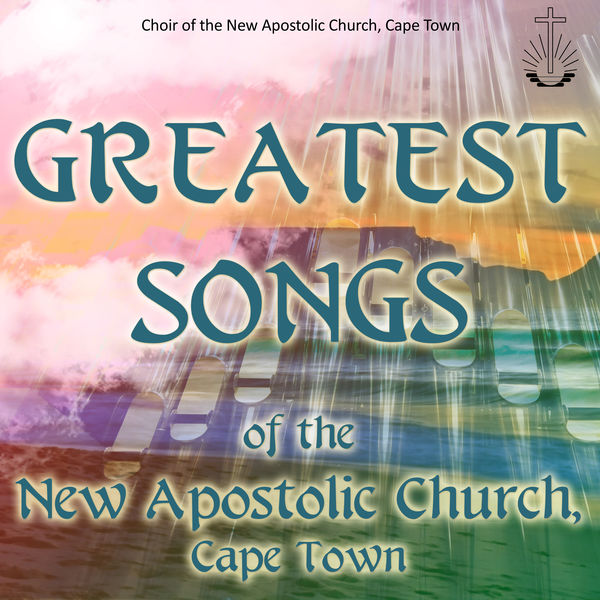 NAC's Greatest Songs | Various Composers by New Apostolic Church