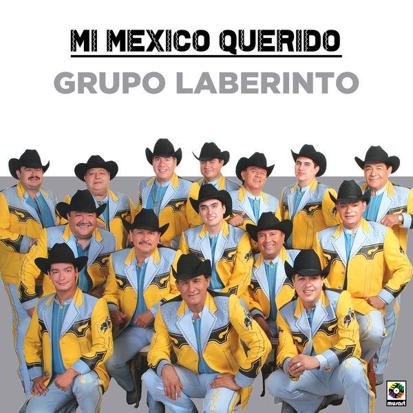Grupo Laberinto - Mi Mexico Querido