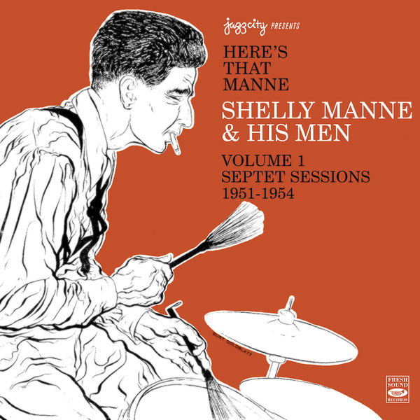 Shelly Manne - Here's That Manne, Vol. 1 - Septet Sessions 1951-1954