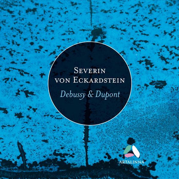 Severin von Eckardstein - Dupont: La maison dans les dunes - Debussy: Images