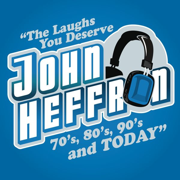 John Heffron - The Laughs You Deserve From The 70s, 80s, 90s & Today