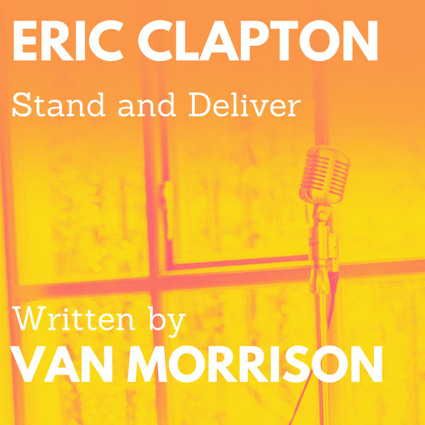 Eric Clapton - Stand and Deliver