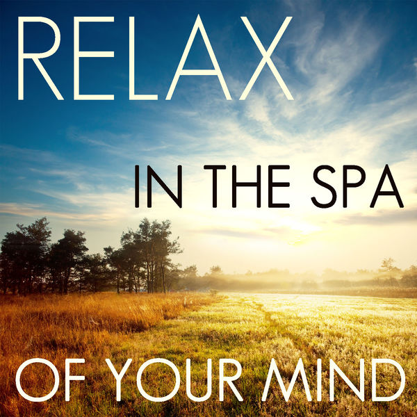 Nature Sounds Nature Music - Relax in the Spa of Your Mind: 50 Relaxing Nature Songs for Meditation, Yoga, Spa, Massage, & New Age Healing
