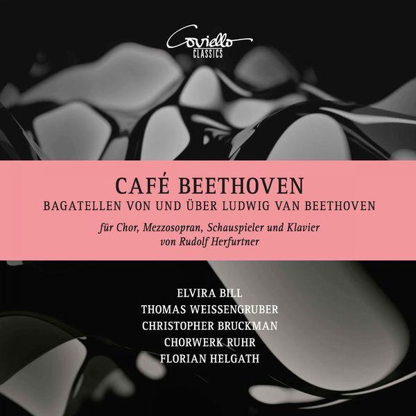 Various Artists - Café Beethoven (Bagatellen von und über Ludwig van Beethoven für Chor, Mezzosopran, Schauspieler und Klavier von Rudolf Herfurtner)