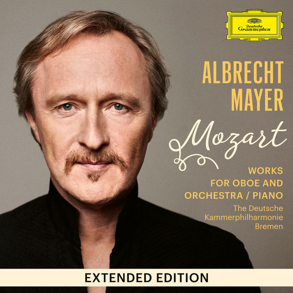 Albrecht Mayer|Mozart: Works for Oboe and Orchestra / Piano (Extended Edition)