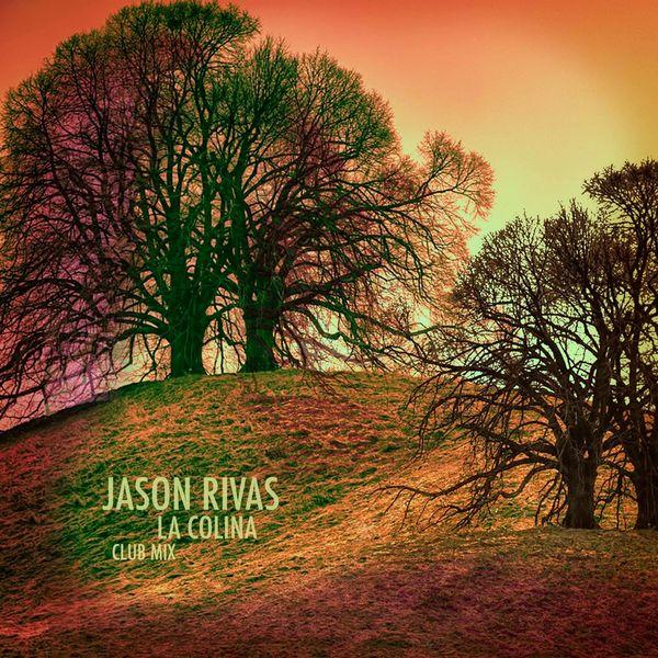 Jason Rivas - La Colina (Club Mix)