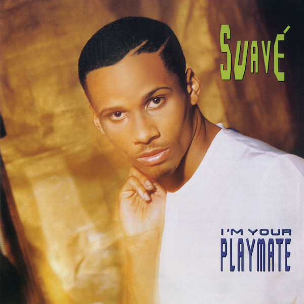 Suave - I'm Your Playmate
