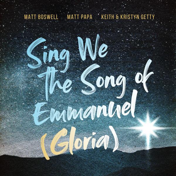 Matt Boswell - Sing We The Song Of Emmanuel (Gloria)
