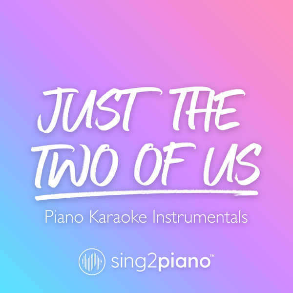 Sing2Piano - Just the Two of Us